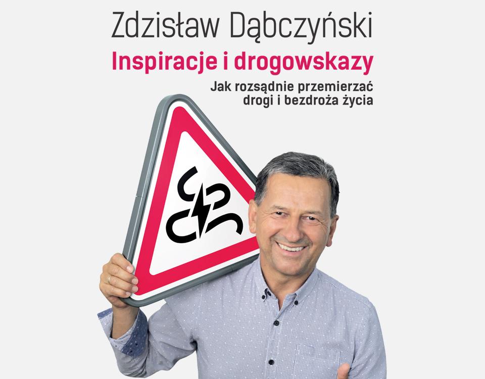 Aby mierzyć drogę przyszłą Zdzisław Dąbczyński